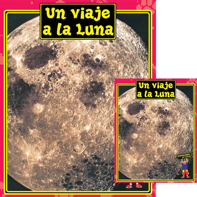 Un Viaje A La Luna (A Trip To The Moon Big Book) and 6-Pack Student Books