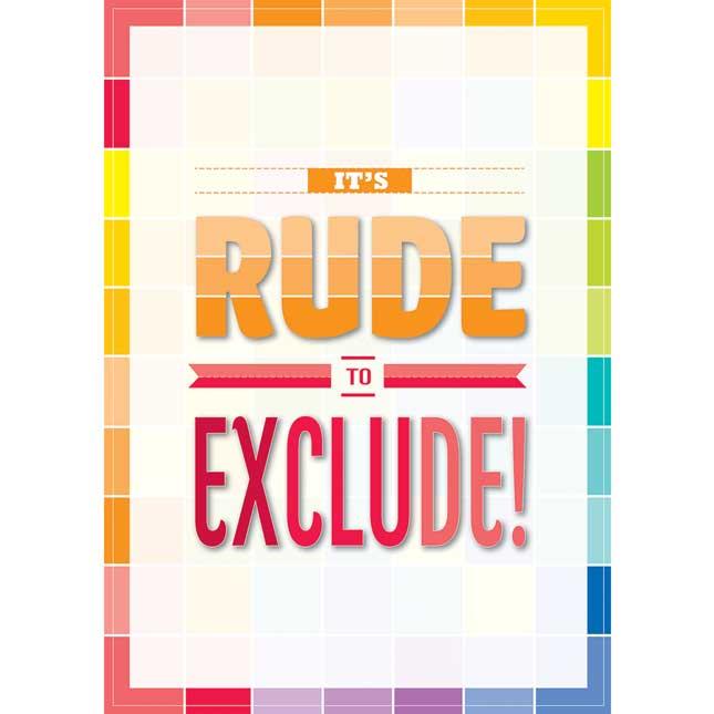 Inspire U Posters - ItA s Rude To Exclude...